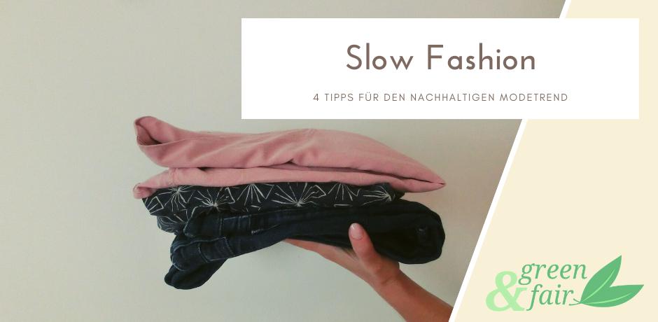 Slow Fashion Nachhaltiger Modetrend